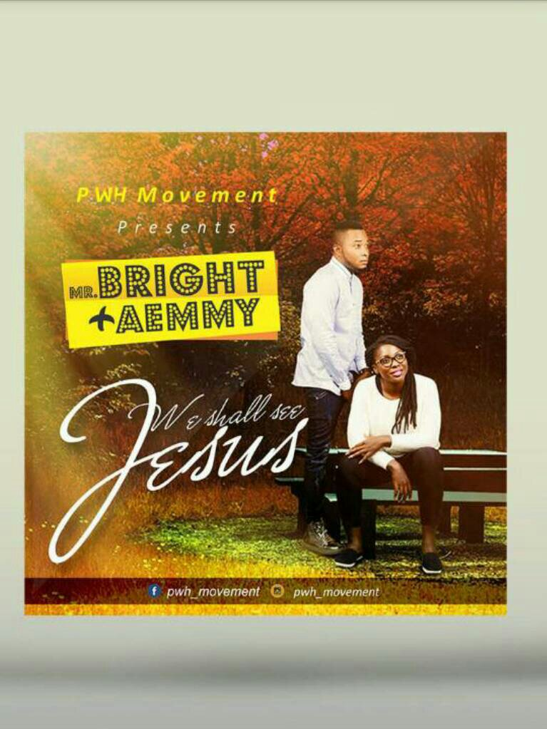 DOWNLOAD Music: Mr Bright – We Shall See Jesus (ft. Aemmy)