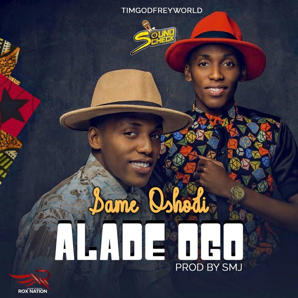 DOWNLOAD Music: Same Oshodi – Alade Ogo