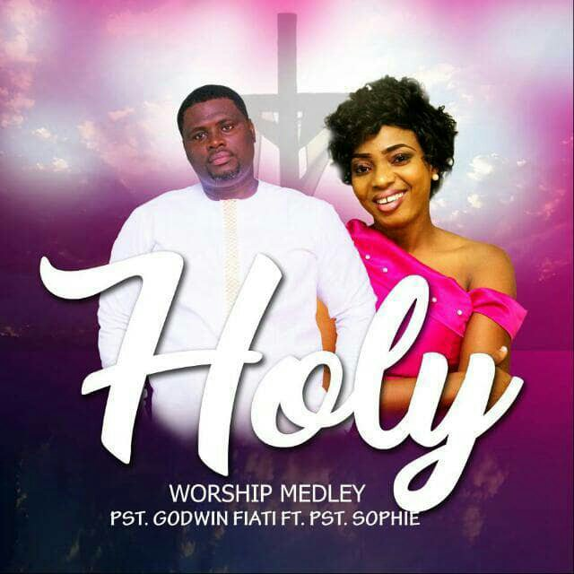DOWNLOAD Music: Pst. Godwin Fiati - Holy (ft. Pst. Sophie)