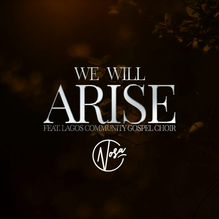 DOWNLOAD Music: Nosa – We Will Arise