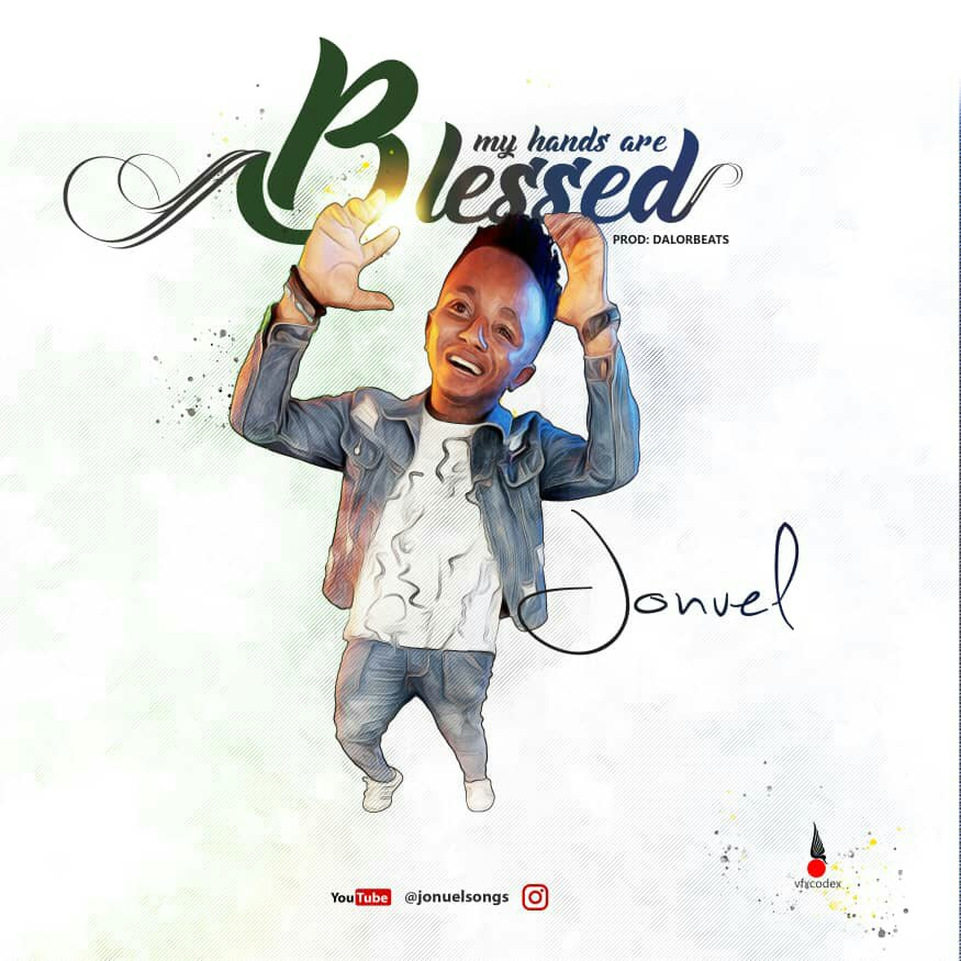 DOWNLOAD Music: Jonuel - My Hands Are Blessed