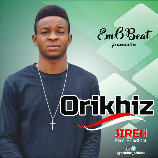 DOWNLOAD Music: Orikhiz - Jireh