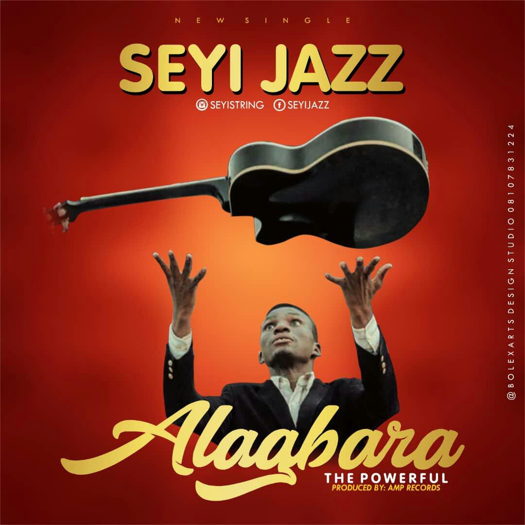DOWNLOAD Music: Seyi Jazz – Alagbara