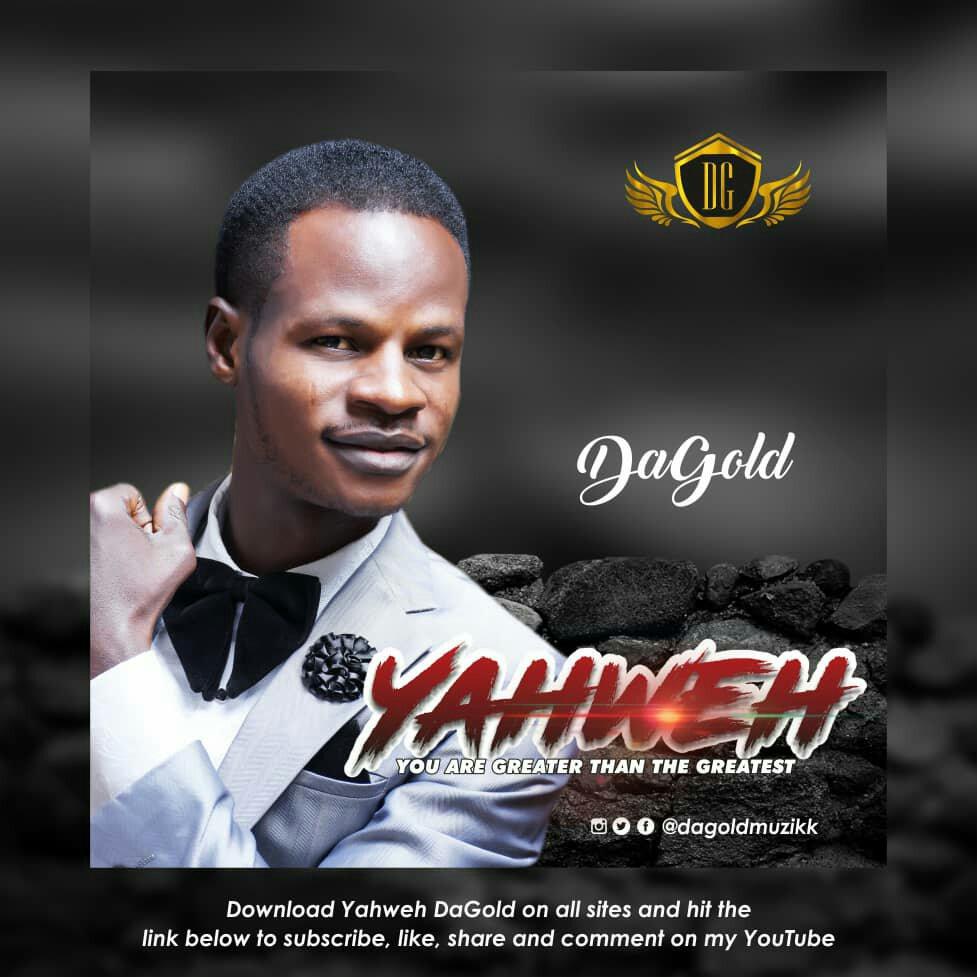 MUSIC Video + Audio: DaGold – Yahweh