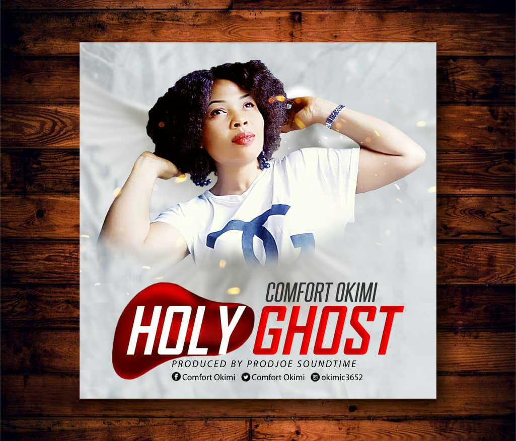 DOWNLOAD Music: Comfort Okimi - Holy Ghost