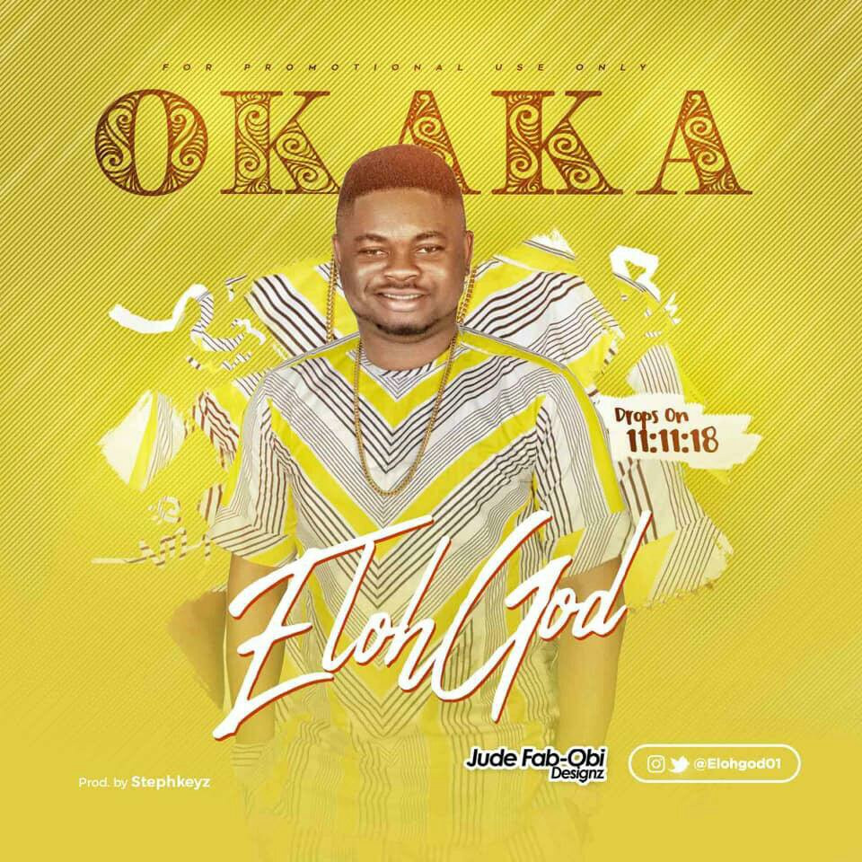 DOWNLOAD Music: ElohGod - Okaka
