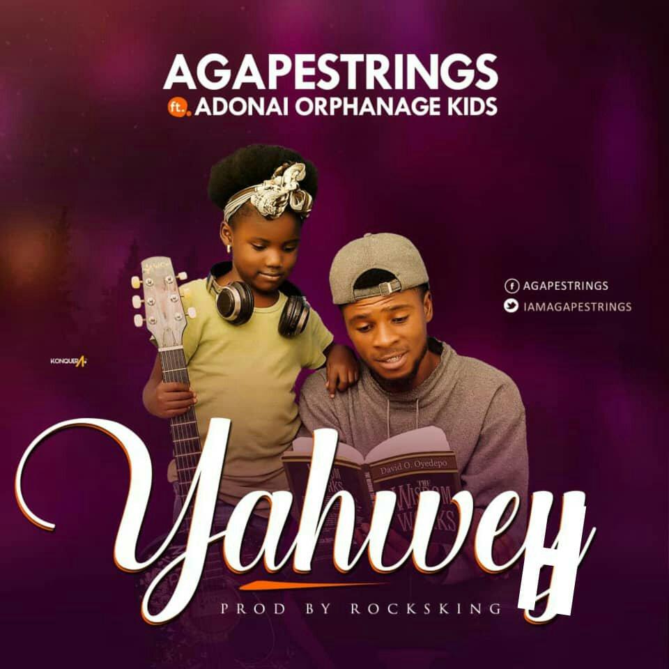 DOWNLOAD Music: Agapestrings – Yahweh (ft. Adonai Orphanage Kids)