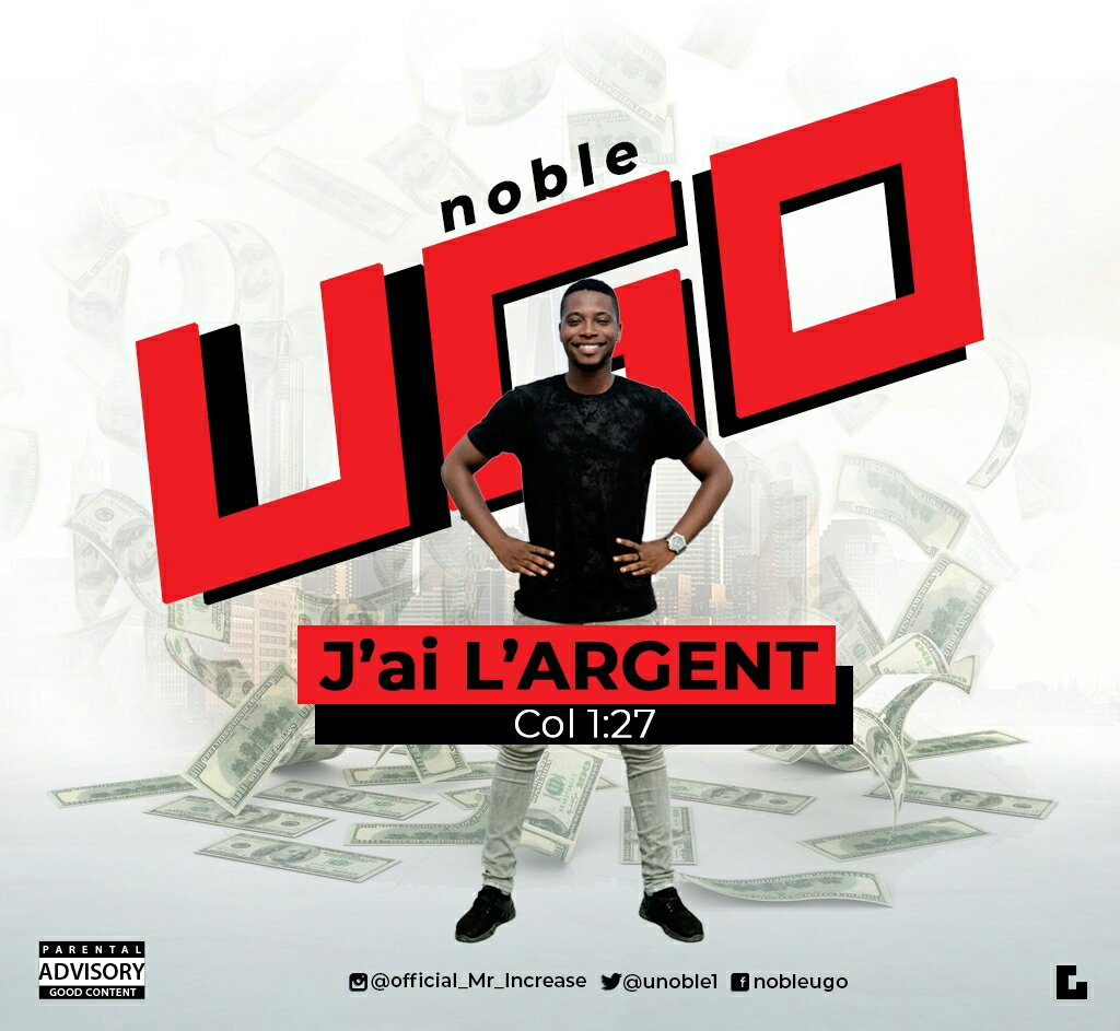 DOWNLOAD Music: Noble Ugo - J'ai L'argent (I Have Money)