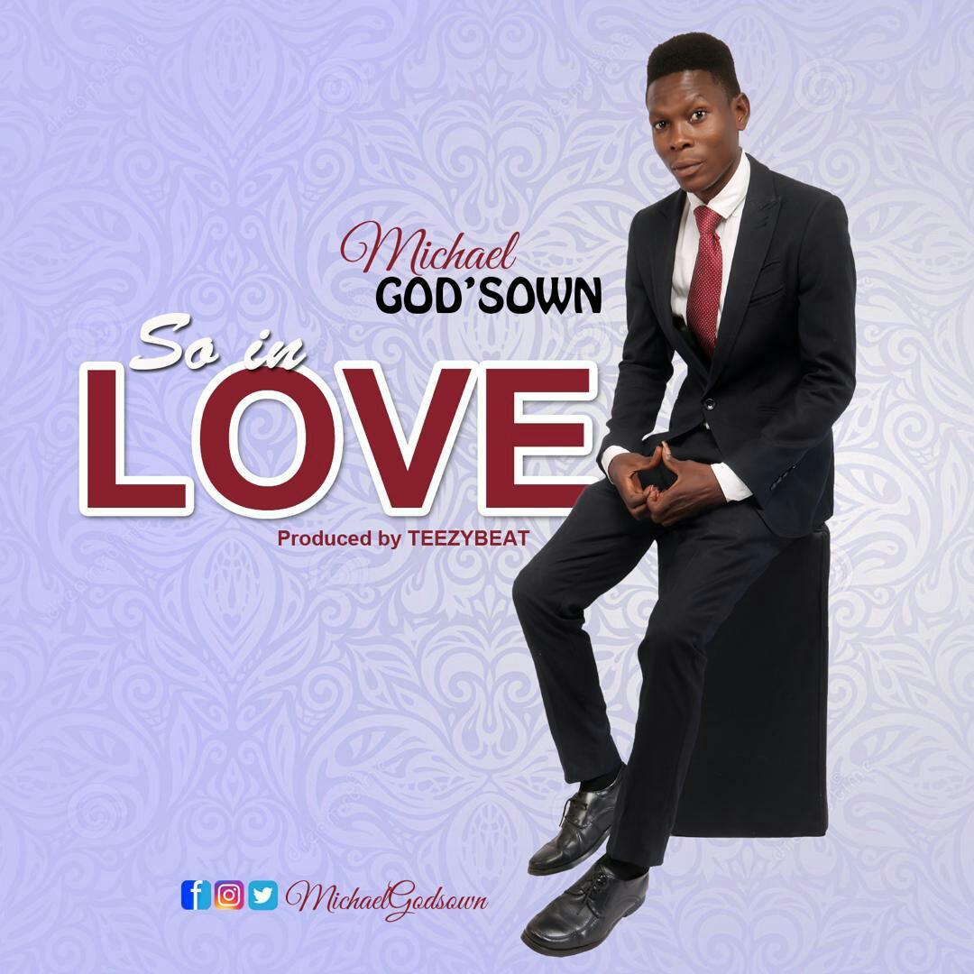 DOWNLOAD Music: Michael God'sown - So In Love | Kingdomboiz