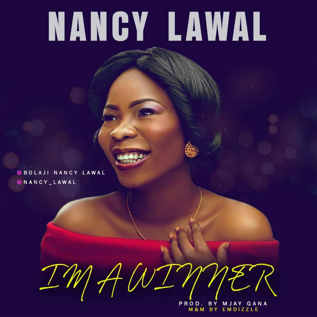 DOWNLOAD Music: Nancy lawal - I'm Winner