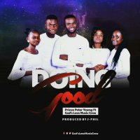 DOWNLOAD Music: Prince Peter Young - Doing Good (ft. God's Love Music Crew)