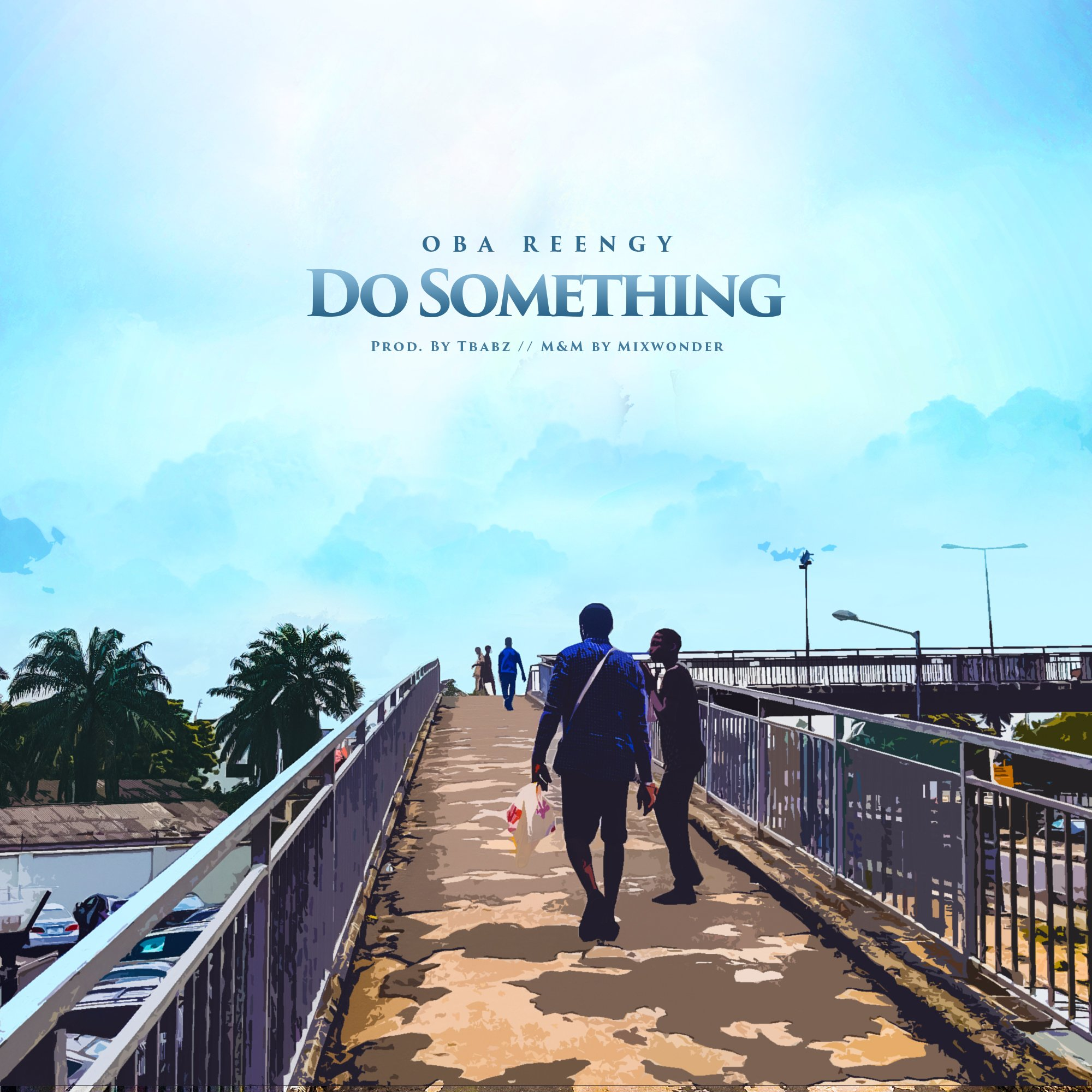 DOWNLOAD Music: Oba Reengy – Do Something