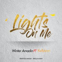 DOWNLOAD Music: Winter Amadin - Lights On Me (ft. Kellylyon)