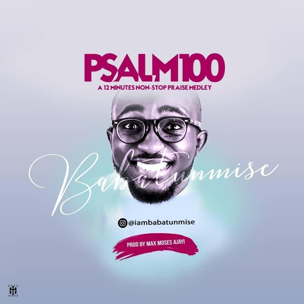DOWNLOAD Music: Babatunmise – Psalm 100 (Praise Medley)