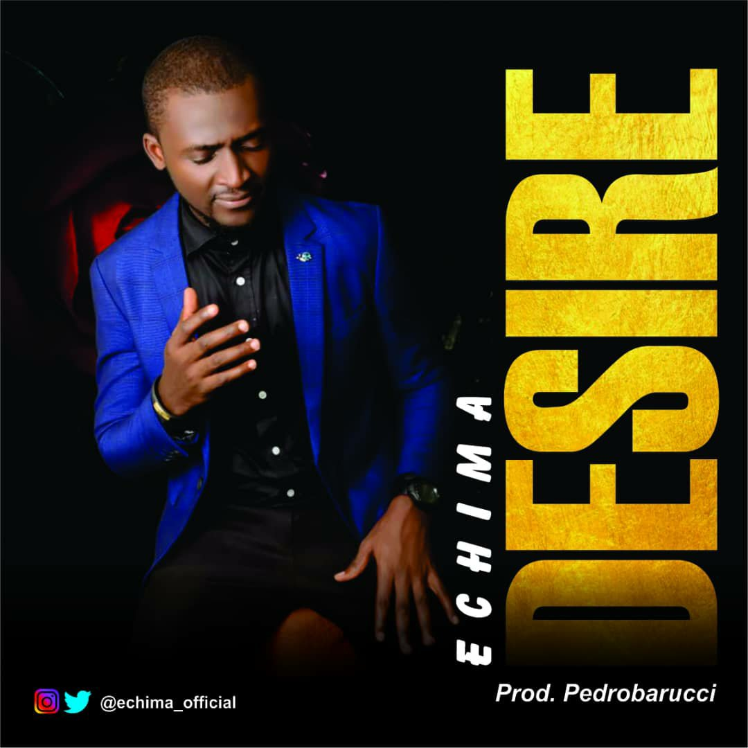 DOWNLOAD Music: EChima – Desire