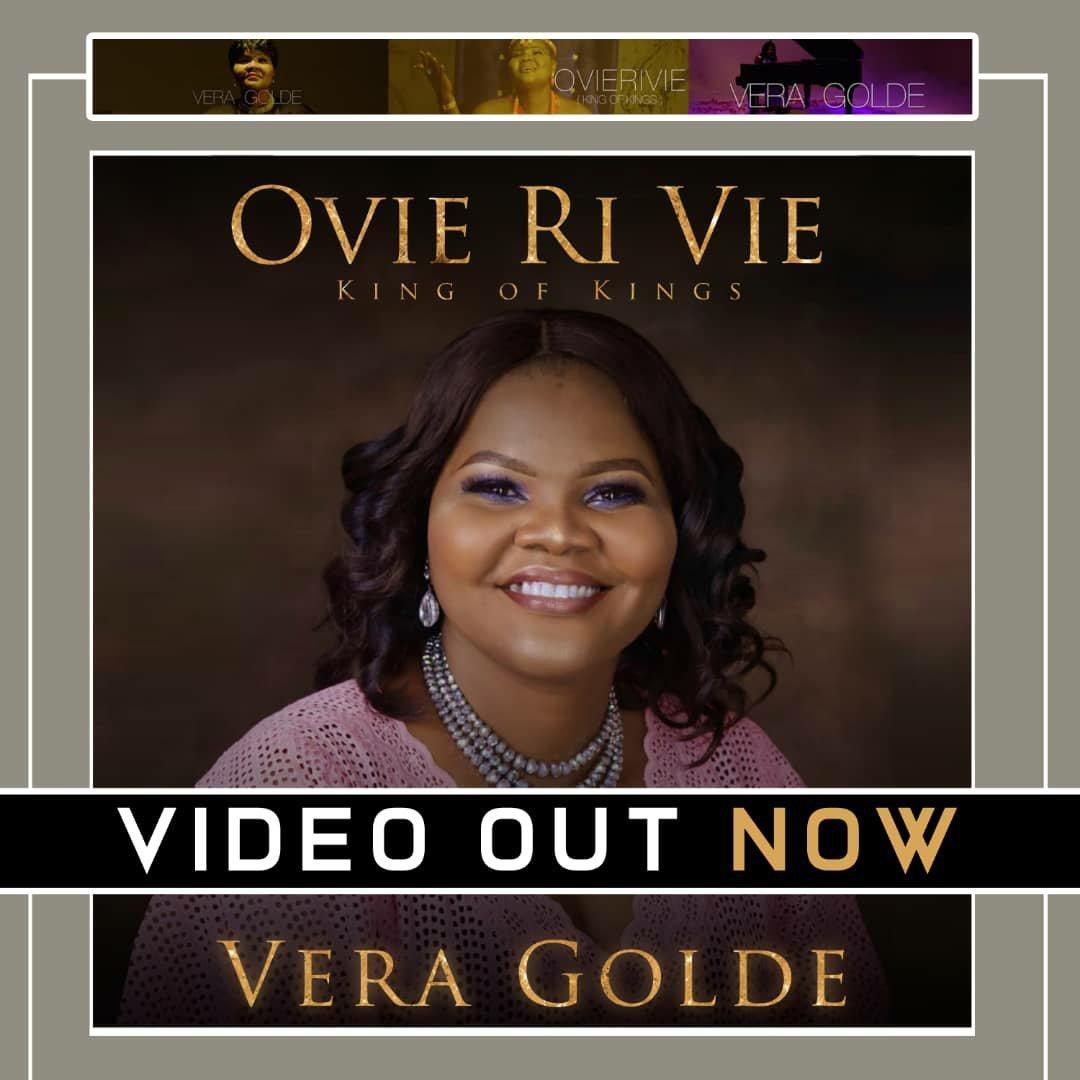 MUSIC Video: Vera Golde – Ovie Ri Vie (King Of Kings)