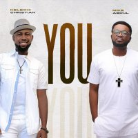 DOWNLOAD Music: Kelechi Christian - You (ft. Mike Abdul)