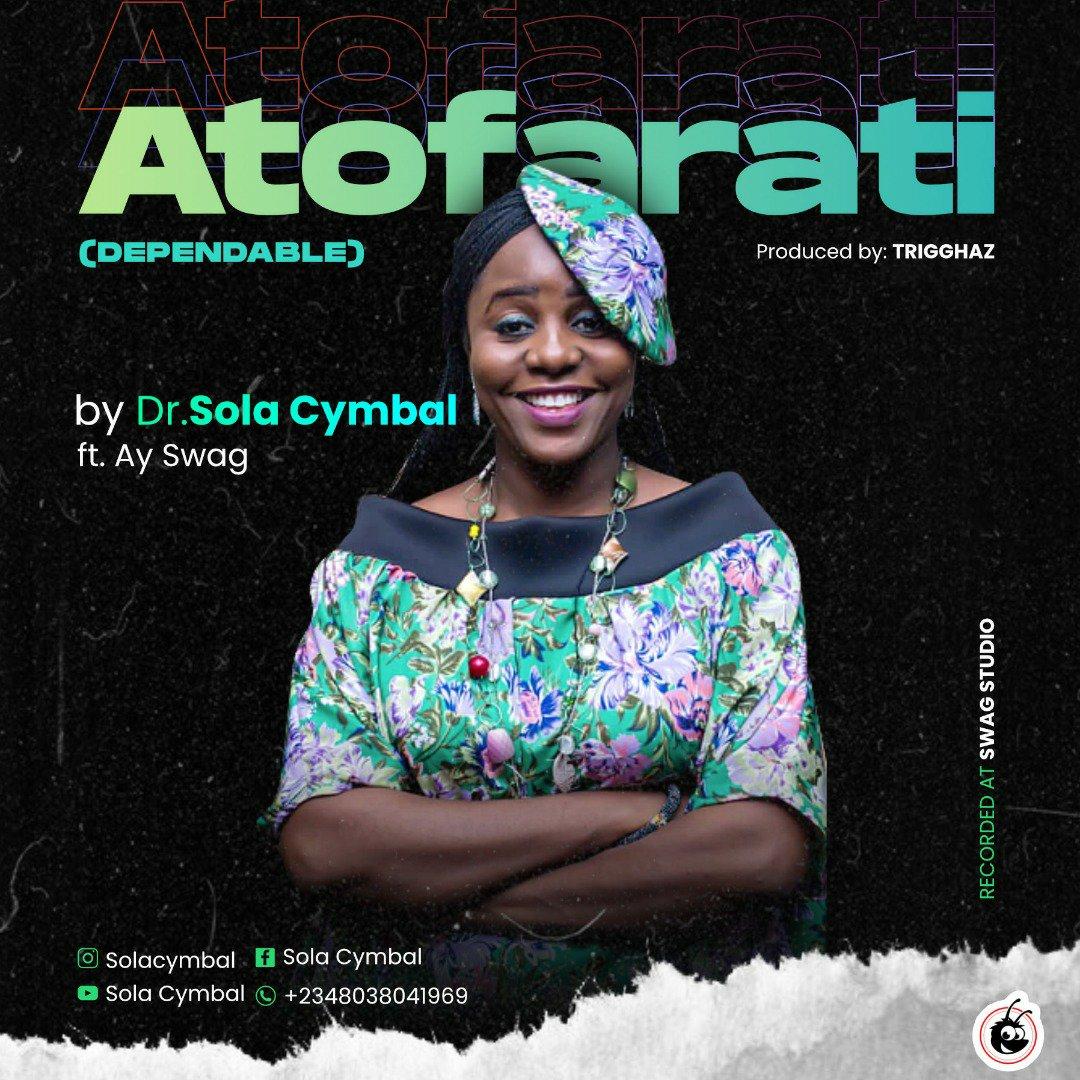 DOWLOAD Music: Dr. Sola Cymbal – Atofarati (Dependable)