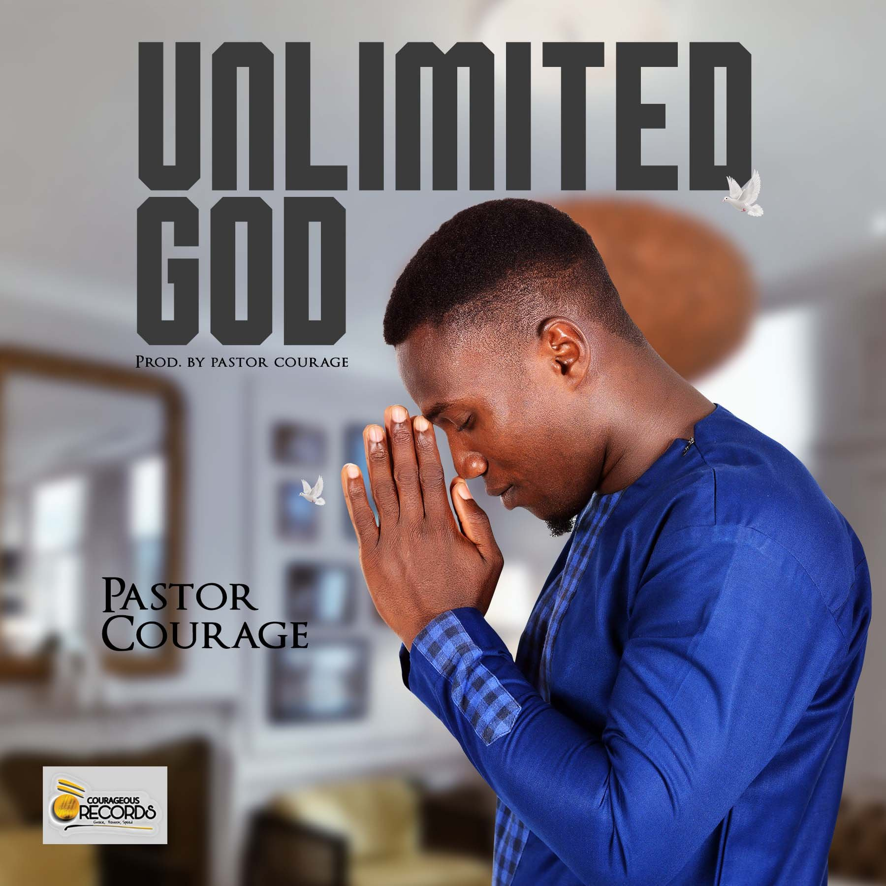 DOWNLOAD Music: Pastor Courage – Unlimited God