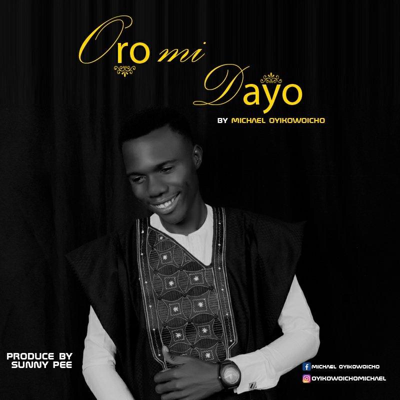 DOWNLOAD Music: Michael Oyikowoicho – Oro Midayo