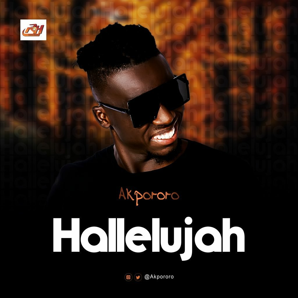 DOWNLOAD Music: Akpororo – Hallelujah