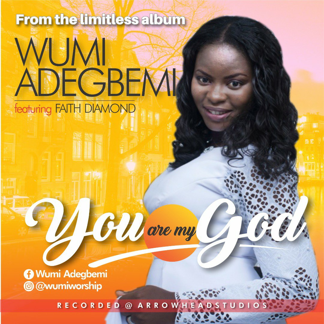 DOWNLOAD Music: Wumi Adegbemi – You Are My God
