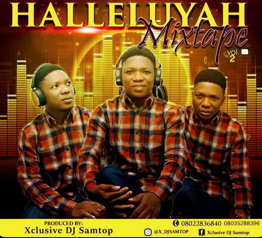 DOWNLOAD Mixtape:  Samtop – Halleluyah  Vol. 2