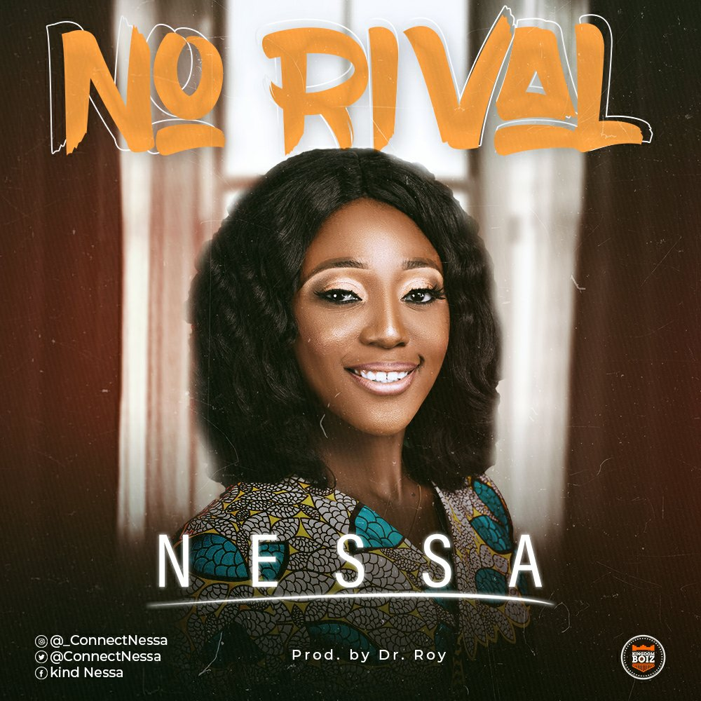 DOWNLOAD Music: Nessa – No Rival (Prod. Dr. Roy)