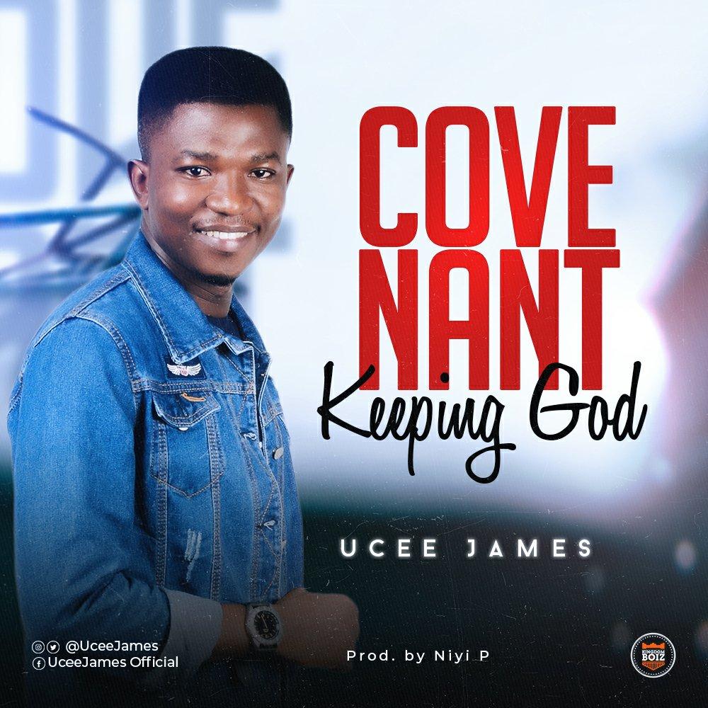 DOWNLOAD Music: Ucee James – Convenant Keeping God