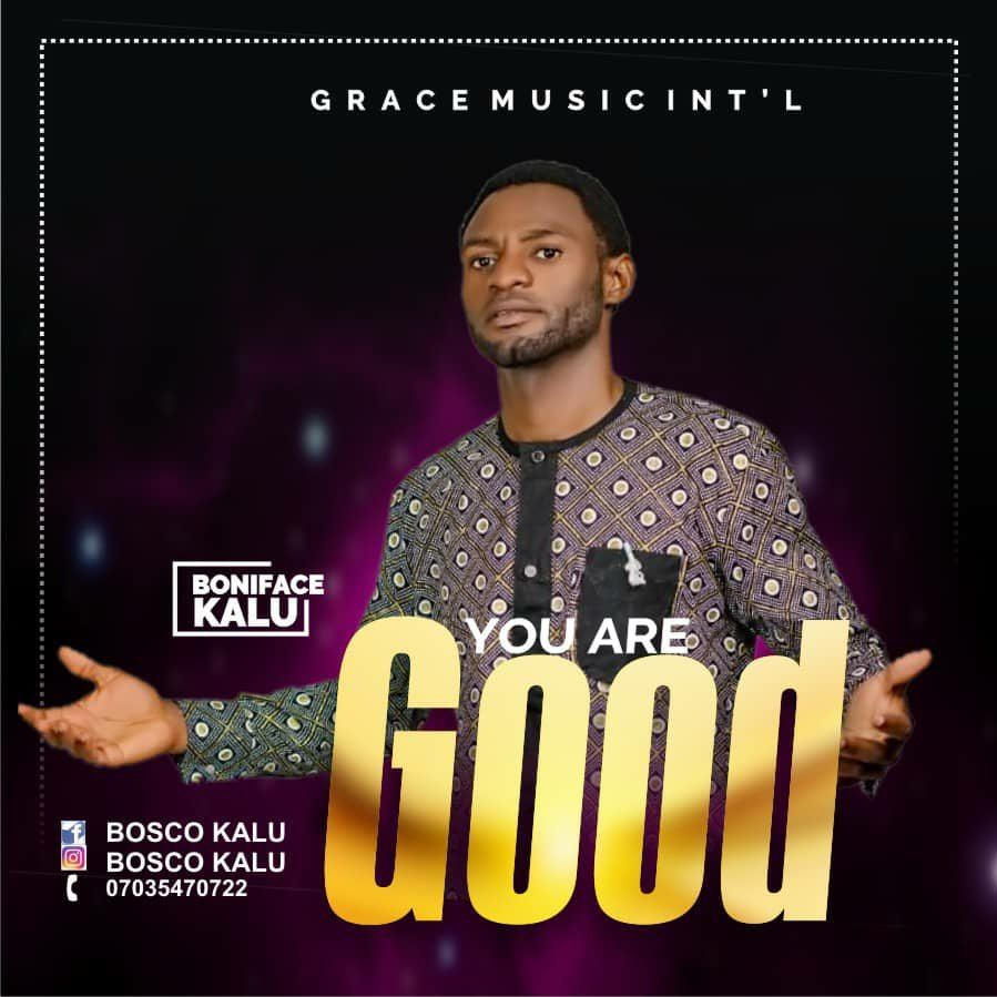 DOWNLOAD Music: Boniface Kalu – You Are Good