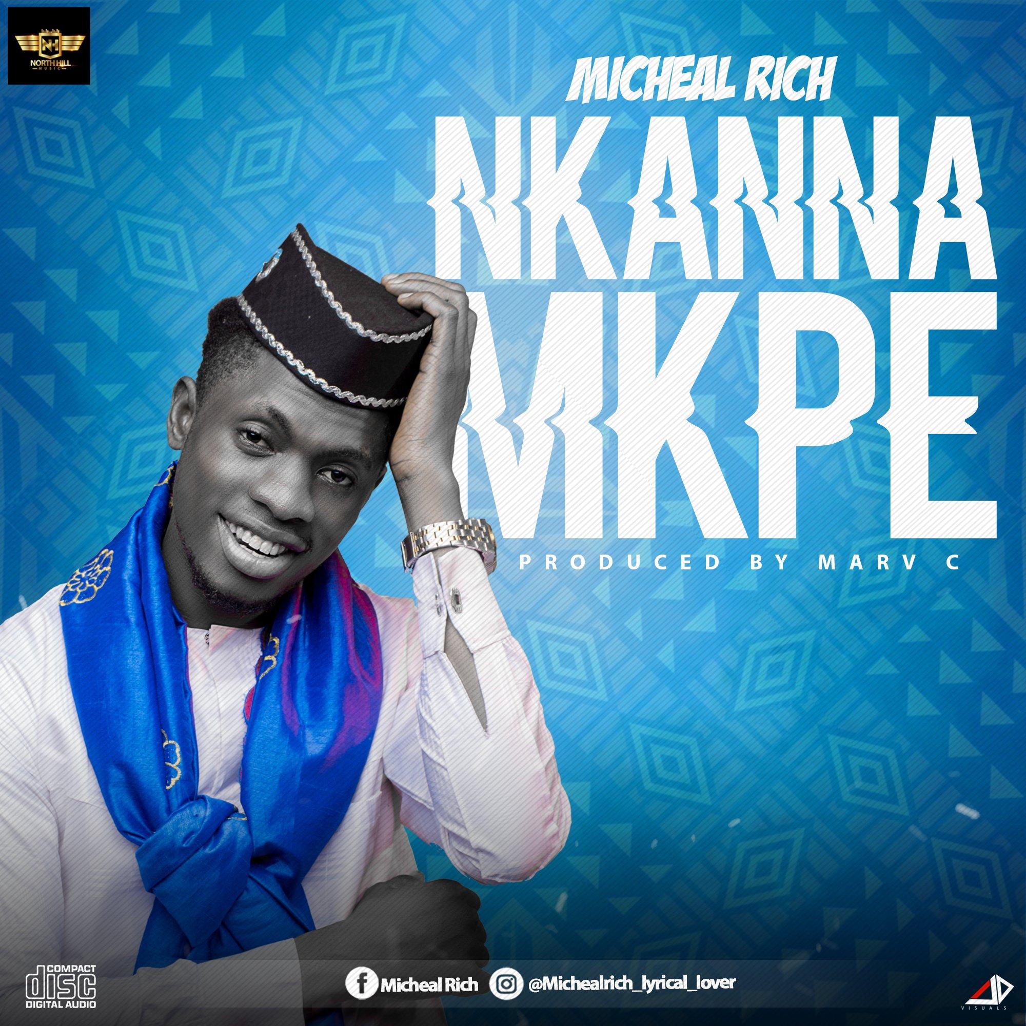 DOWNLOAD Music: Michael Rich – Nkanna Mkpe