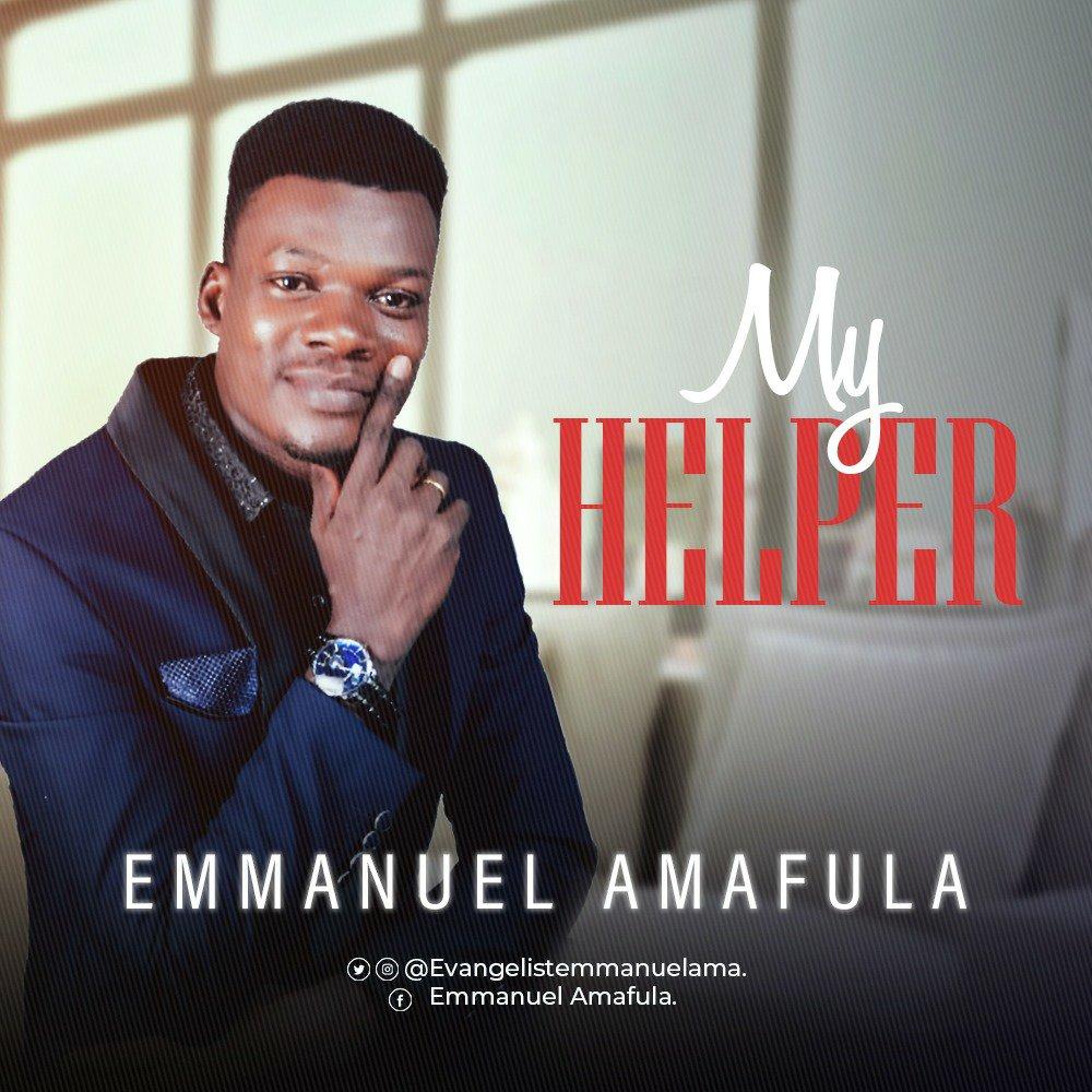 DOWNLOAD Music: Emmanuel Amafula – My Helper