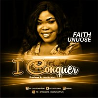 DOWNLOAD Music: Faith Unuose - I Conquer
