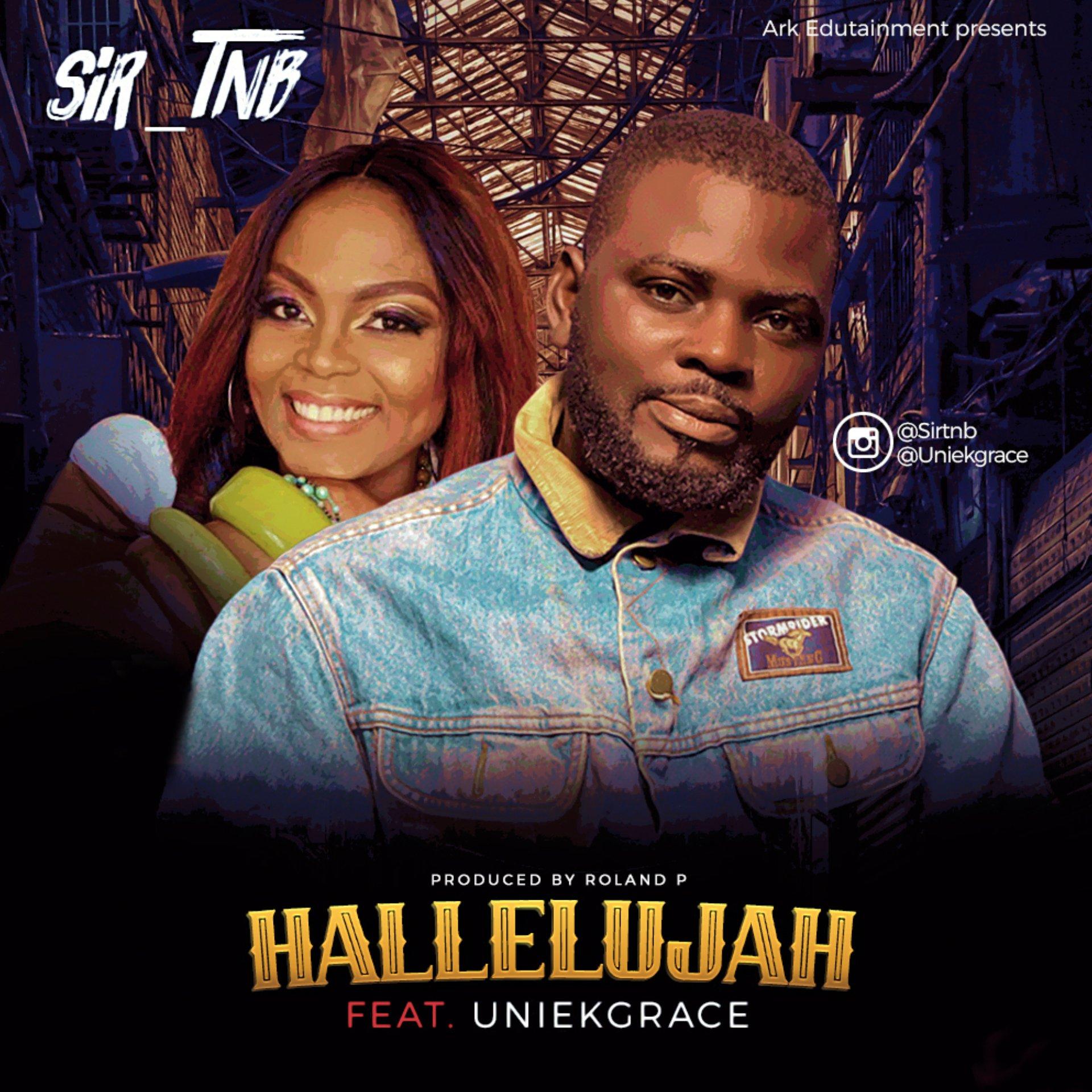 DOWNLOAD Music: Sir_Tnb – Hallelujah (ft. Uniekgrace)