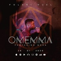 DOWNLOAD Music: Folabi Nuel - Omemma (Ft. Nosa)