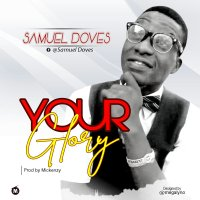DOWNLOAD Samuel Doves - Your Glory