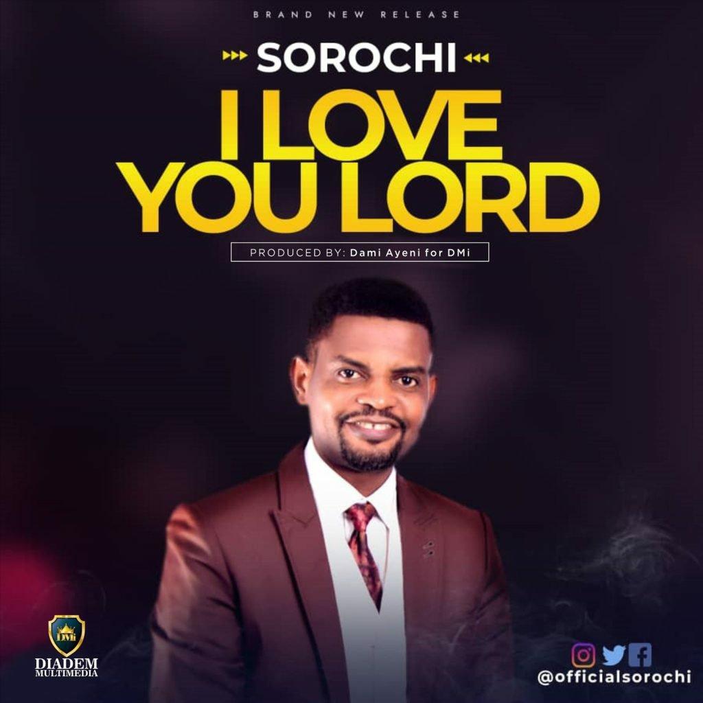 DOWNLOAD Music: Sorochi–I Love You Lord