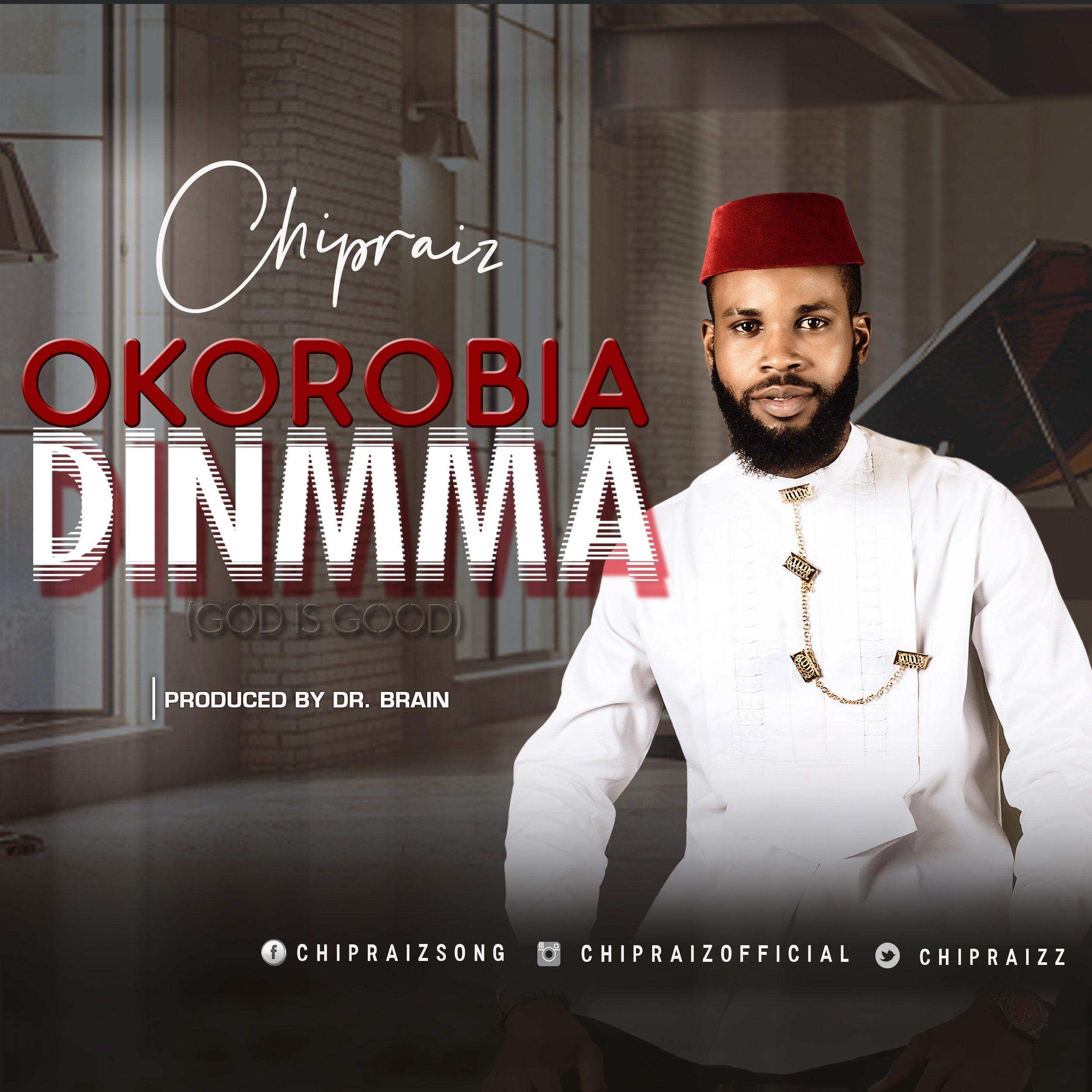 DOWNLOAD Music: Chipraiz – OkoroBia DinMma