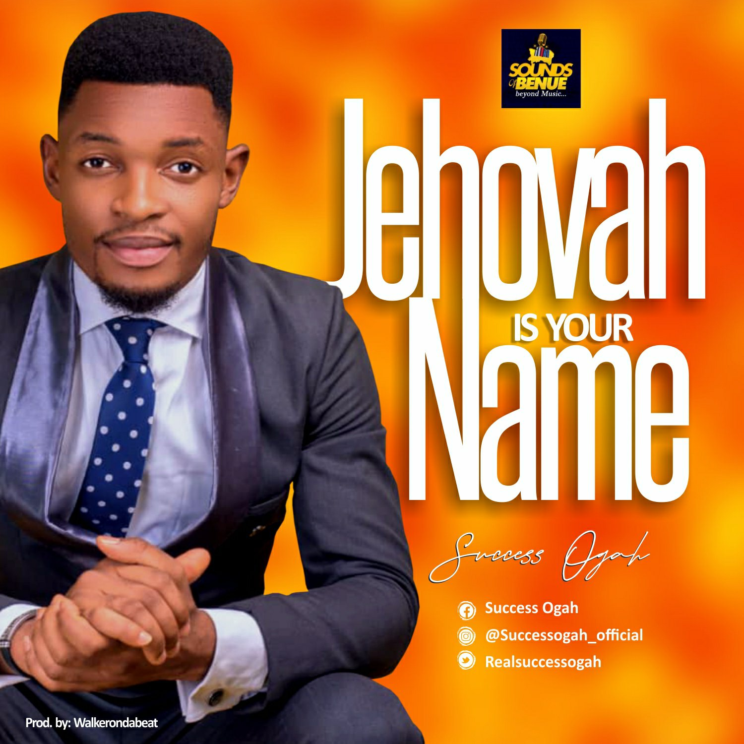 DOWNLOAD Music: Success Ogah – Jehovah Is Your Name