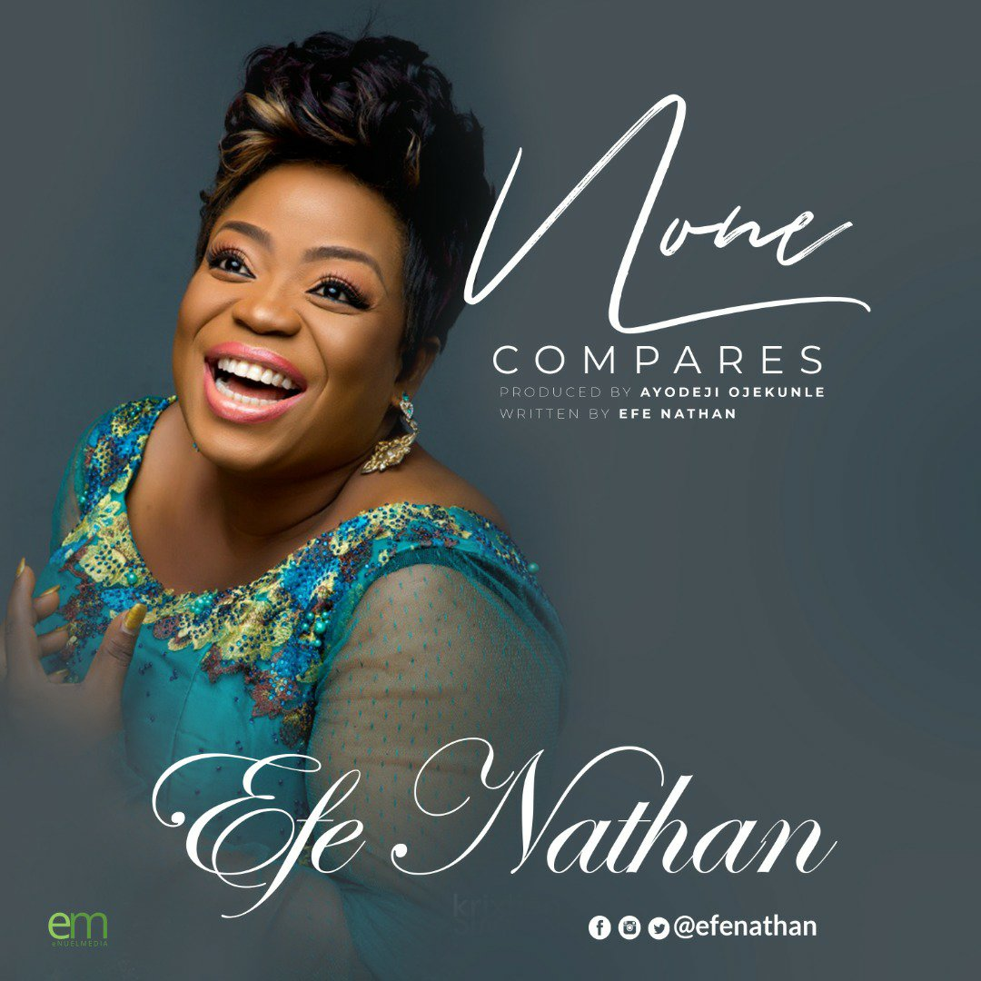 DOWNLOAD Music: Efe Nathan – None Compares