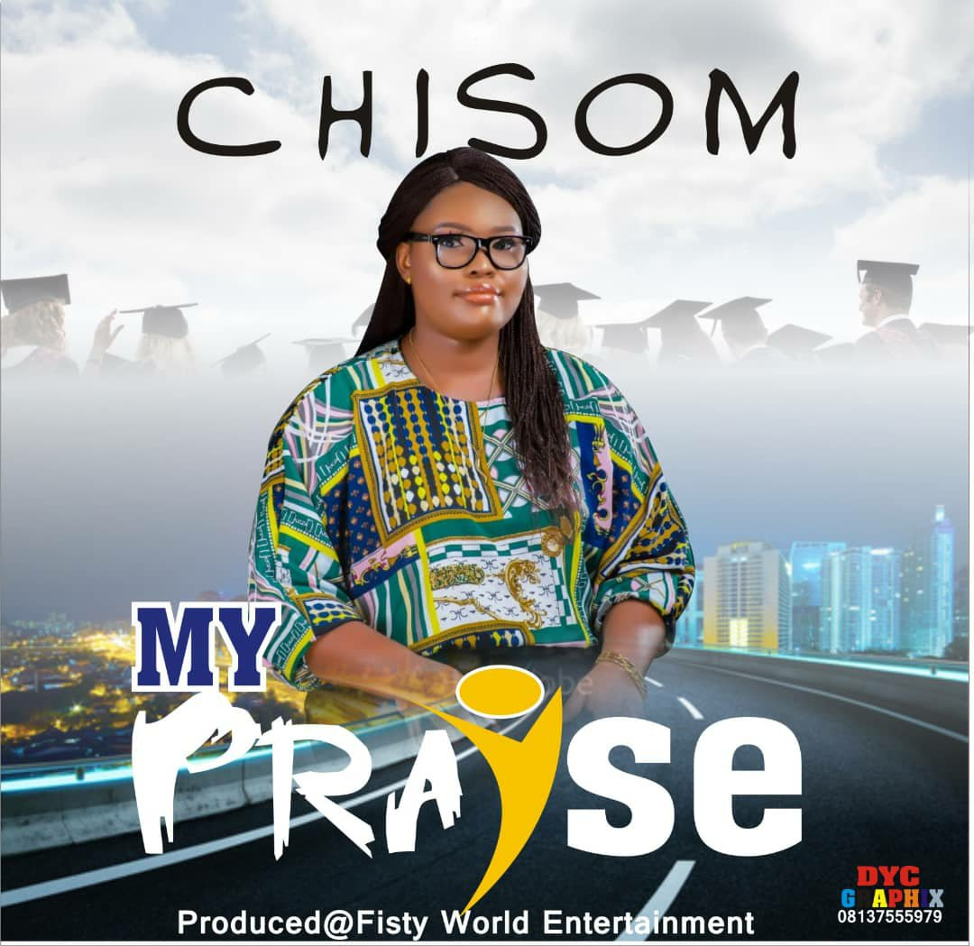 DOWNLOAD Music: Chisom – My Praise