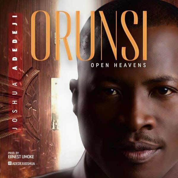 DOWNLOAD Music: Joshua Adedeji – Orunsi (Open Heavens)