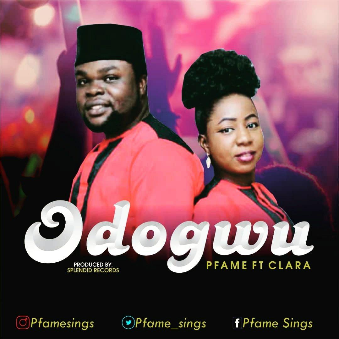 DOWNLOAD Music: Pfame – Odogwu (ft. Clara)