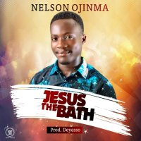 DOWNLOAD Music: Nelson Ojinma - Jesus The Bath