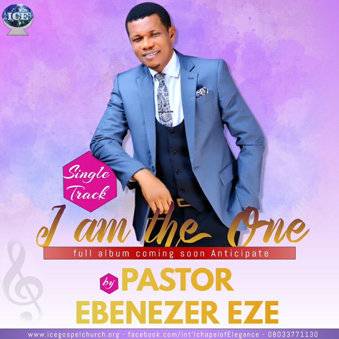 DOWNLOAD Music: Pastor Ebenezer Eze – I Am The One