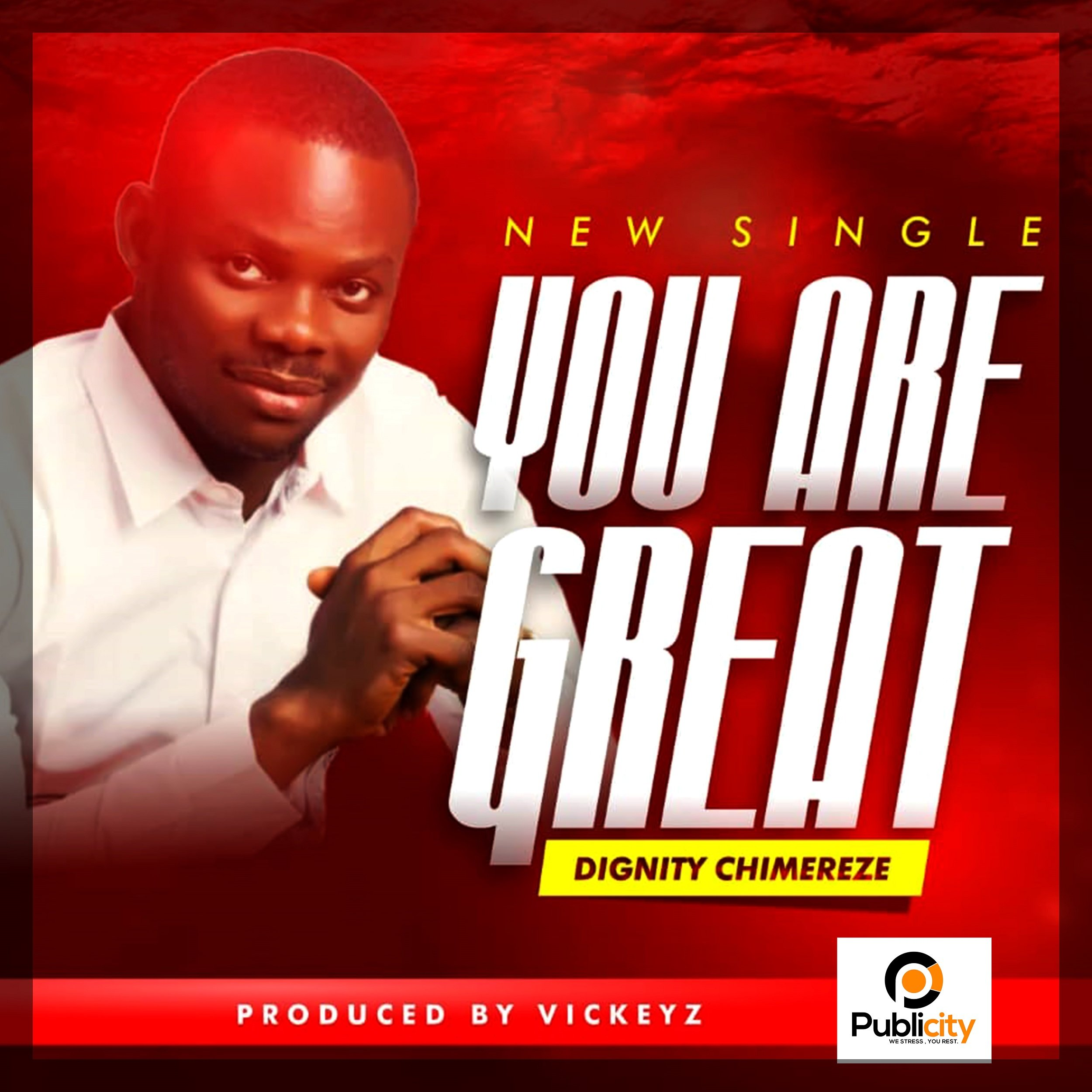 DOWNLOAD Music: Dignity Chimereze – You Are Great
