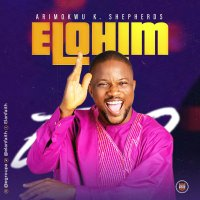 DOWNLOAD Music: Arimokwu K. Shepherds - Elohim