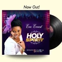 DOWNLOAD Music: Eno Ernest - Holy Spirit