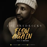 DOWNLOAD Music: J.I Fredricks - Flow Again