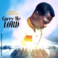 DOWNLOAD Music: Femi Worship - Carry Me Lord